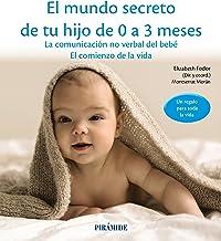 El mundo secreto de tu hijo de 0 a 3 meses: La comunicación