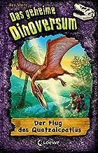 Das geheime Dinoversum 4 - Der Flug des Quetzalcoatlus (German Edition)