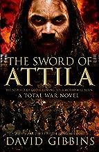 The Sword of Attila: A Total War Novel (Total War Rome Book 2)