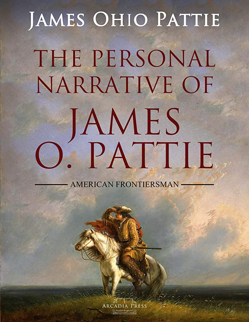 資本影のあるロボットThe Personal Narrative of James O. Pattie Of Kentucky (English Edition)