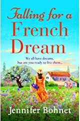 Falling for a French Dream: Escape to the French countryside for the perfect uplifting read (English Edition) Format Kindle