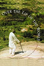 Over the Lip of the World: Among the Storytellers of Madagascar (Samuel and Althea Stroum Books)