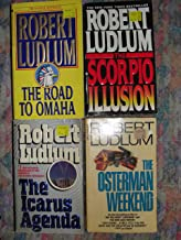 The Osterman Weekend Paperback By Robert Ludlum Plus 3 Free Paperbacks: The Icarus Agenda, the Road to Omaha and the Scorp...