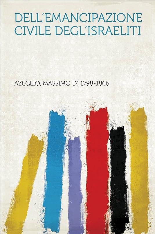 実行堀モールDell'Emancipazione civile degl'Israeliti (Italian Edition)
