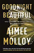 Goodnight, Beautiful: The utterly gripping psychological thriller full of suspense