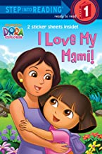 I Love My Mami! (Dora the Explorer) (Step into Reading)