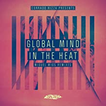 In the Heat (Corrado Rizza presents Global Mind) [Miguel Migs Remixes]