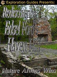 Exploration Guides Presents: Rediscovering Edesl Ford's Haven Hill - Nature Always Wins