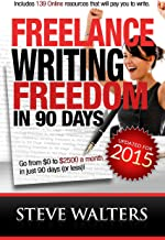 Freelance Writing Freedom in 90 Days: Go from $0 to $2500 a month in just 90 days (or less)!