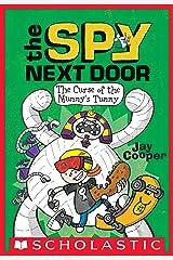 The Curse of the Mummy's Tummy (The Spy Next Door #2) Kindle Edition