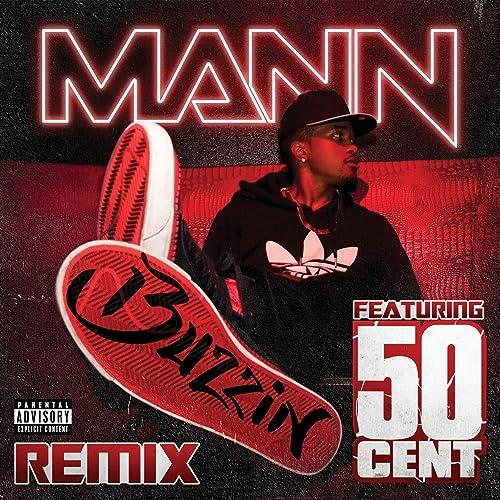 Buzzin Remix (Remix) [feat. 50 Cent] [Explicit] by Mann on Amazon Music -  Amazon.com