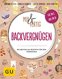 Mix & Fertig Backvergnügen: Die besten GU-Rezepte f
