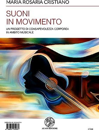 Suoni in movimento: Un progetto di consapevolezza corporea in ambito musicale (Alma Mater)