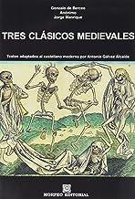 Tres clásicos medievales: Textos adaptados al castellano moderno por Antonio Gálvez Alcaide: 5 (Morfeo Clásicos)