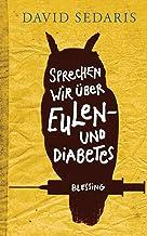 Sprechen wir über Eulen - und Diabetes (German Edition)