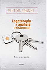 Logoterapia y análisis existencial: Textos de seis décadas (Spanish Edition) eBook Kindle
