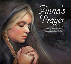 Anna's Prayer: The True Story of an Immigrant Girl (Young American Immigrants Book 2)