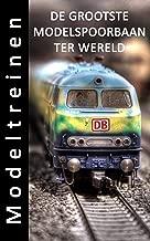 Modeltreinen - De grootste modelspoorbaan ter wereld - Prentenboek