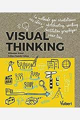 Visual thinking: La méthode qui révolutionne vos idées: sketchnoting, scribing, facilitation graphique pour tous (2020) Paperback