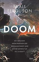 Doom: Die großen Katastrophen der Vergangenheit und einige Lehren für die Zukunft (German Edition)