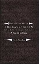 Filling the Afterlife from the Underworld: A Friend in Need: Case files from the Raven Siren (The Raven Siren Case Files Book 10) (English Edition)