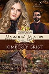 Magnolia's Measure (Thanksgiving Books & Blessings Collection Three 4) Kindle Edition