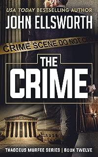The Crime (Thaddeus Murfee Legal Thrillers Book 12)