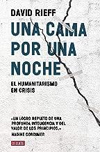 Una cama por una noche: El humanitarismo en crisis (Spanish Edition)