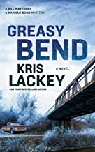 Greasy Bend: A Novel (The Bill Maytubby and Hannah Bond Mysteries, Book 2) (Bill Maytubby and Hannah Bond Mysteries, 2)