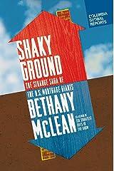 Shaky Ground: The Strange Saga of the U.S. Mortgage Giants Kindle Edition