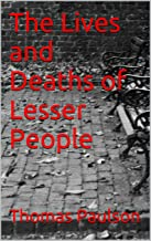 The Lives and Deaths of Lesser People