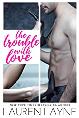 The Trouble with Love: A Sex, Love & Stiletto Novel (Sex, Love, & Stiletto Series Book 4) (English Edition) eBook Kindle