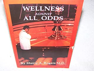 Wellness Against All Odds