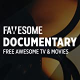 Documentary Movies & TV by Fawesome