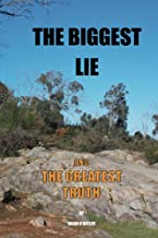 The Biggest Lie: And The Greatest Truth