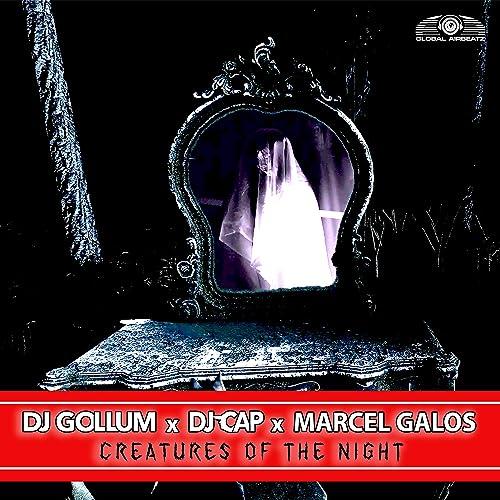 DJ Gollum x DJ Cap x Marcel Galos - Creatures Of The Night