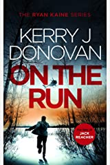 On the Run: Book 1 in the Ryan Kaine series Kindle Edition