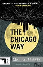 The Chicago Way (Michael Kelly Series Book 1)