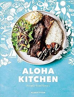 Aloha Kitchen: Recipes from Hawai'i A Cookbook