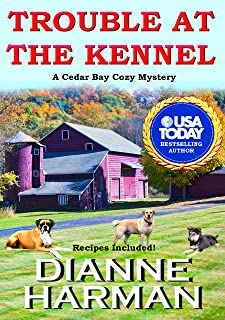 TROUBLE AT THE KENNEL: A Cedar Bay Cozy Mystery (Cedar Bay Cozy Mystery Series Book 9)