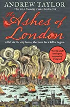 The Ashes of London: The first book in the brilliant historical crime mystery series from the No. 1 Sunday Times bestselli...