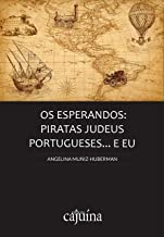 Os esperandos: piratas judeus portugueses... e eu