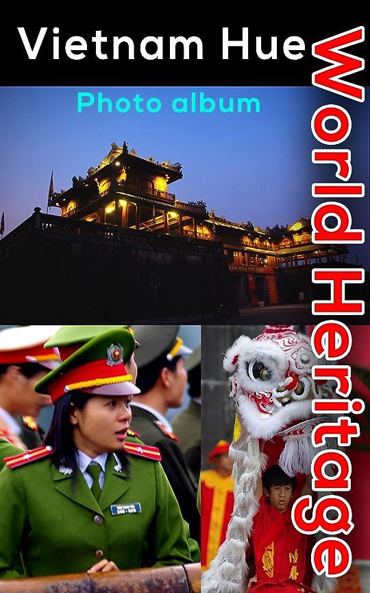 拡張作家オゾンWorld Heritage Vietnam Hue Photo Album (English Edition)