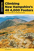 Climbing New Hampshire's 48 4,000 Footers: From Casual Hikes to Challenging Ascents (Regional Hiking Series) PDF