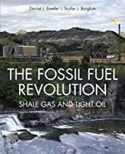 The Fossil Fuel Revolution: Shale Gas and Tight Oil