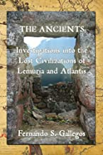 The Ancients: Investigations into the Lost Civilizations of Lemuria and Atlantis