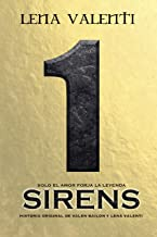 SIRENS I: Solo el amor forja la leyenda. (Spanish Edition)