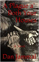 A Plague a' Both Your Houses: The Sequel to Shakespeare's Romeo & Juliet
