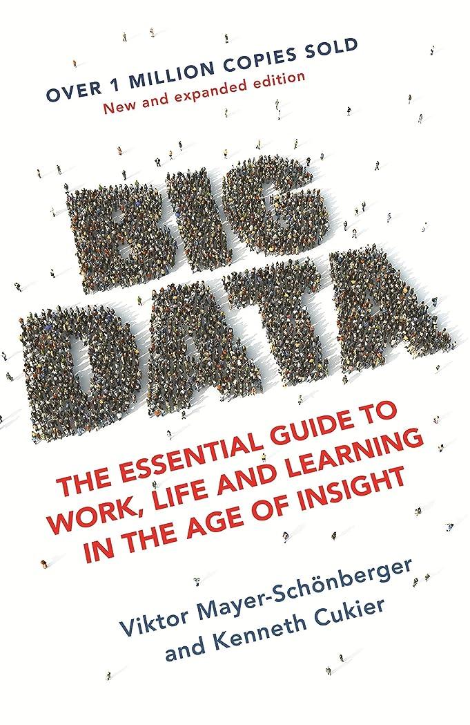 厚さフォーク暴露するBig Data: The Essential Guide to Work, Life and Learning in the Age of Insight (English Edition)