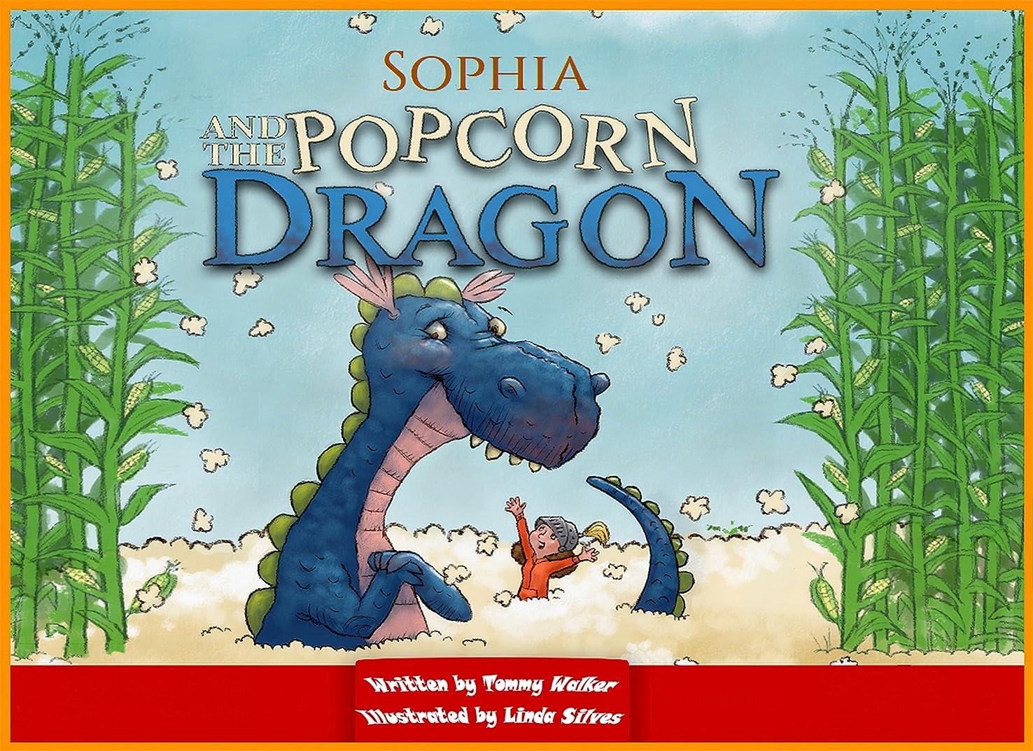 構成する援助ジャムSophia And The Popcorn Dragon: (Childrens books about Hero, Picture Books, Preschool Books, Books Ages 3-5, Baby Books, Kids Book, Kindergarten Books) (English Edition)